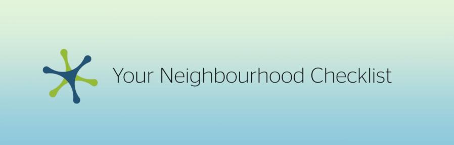 Your Neighbourhood Checklist