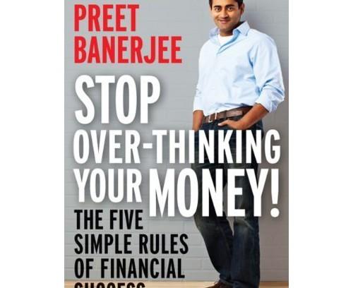 preet banerjee stop overthinking your money