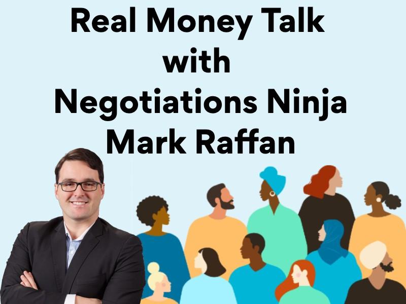 Real-Money-Talk-Mark-Raffan-Negotiations-Ninja